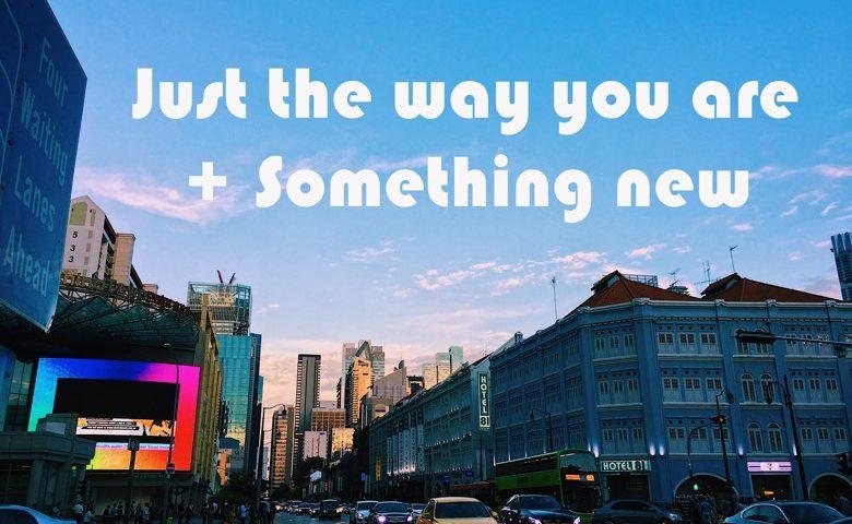 justthewayyouare-somethingnew